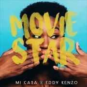 Mi Casa - Movie Star ft. Eddy Kenzo
